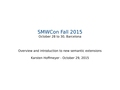 20151029 SMWCon Fall 2015 New semantic extensions.pdf